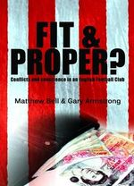 Fit and Proper? : Conflicts and Conscience in an English Football Club - Matthew Bell