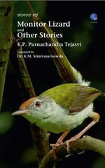Monitor Lizard and Other Stories - Tejasvi K. P. Purnachandra
