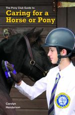 CARING FOR A HORSE OR PONY - Carolyn Henderson