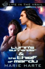 Lurin's Surrender : AND The Thief of Mardu - Marie Harte