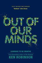 Out of Our Minds : Learning to be Creative 2nd Edition - Sir Ken Robinson