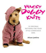 Wacky Doggy Knits - Alison Jenkins