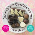 Jessica's Raw Chocolate Recipes : An Introduction to Raw Food Through the Seductive Power of Chocolate - Jessica Fenton