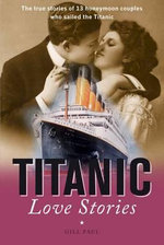 Titanic Love Stories - Paul Gill