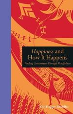 Happiness and How it Happens - Suryacitta