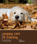 Puppy Care & Training - Pet Friendly : Understanding and Caring for Your Pet - Julia Barnes