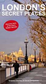 London's Secrets Places : Discover More of London's Hidden Secrets - Graeme Chesters
