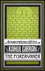 The Forerunner - Kahlil Gibran
