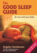 The Good Sleep Guide for You and Your Baby : Step by Step Guide to Good Sleep for Babies - Angela Henderson