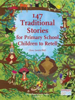 147 Traditional Stories for Primary School Children to Retell - Chris Smith