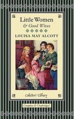 Little Women and Good Wives : Collector's Library - Louisa May Alcott