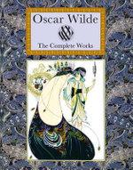 Oscar Wilde : The Complete Works - Oscar Wilde