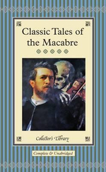 Classic Tales of the Macabre : Collectors Library