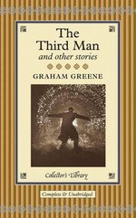 The Third Man and Other Stories : Collectors Library - Graham Greene