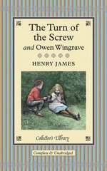 The Turn of the Screw and Owen Wingrave : Collectors Library - Henry James