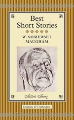 Best Short Stories : Collectors Library - W. Somerset Maugham