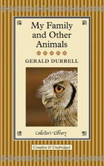 My Family and Other Animals : Collector's Library - Gerald Durrell