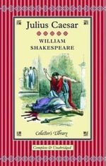 The Tragedy of Julius Caesar - William Shakespeare