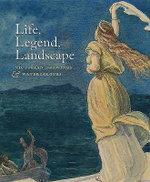 Life, Legend, Landscape  : Victorian Drawings and Watercolours - Elizabeth Prettejohn