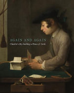 Taking Time : Chardin's Boy Building a House of Cards and Other Paintings - Pierre Rosenberg