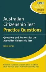 Australian Citizenship Test: Practice Questions : Questions And Answers For The Australian Citizenship Test :  Practice Questions - Henry Dillon