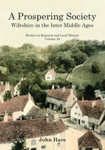 A Prospering Society : Wiltshire in the Later Middle Ages - John Hare
