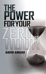 The Power For Your Zero Hour - Pastor David Amoah