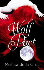 Wolf Pact : A Wolf Pact Novel - Melissa de la Cruz