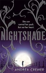 Nightshade : Nightshade Trilogy : Book 1 - Andrea Cremer