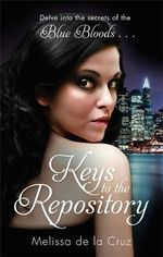 Keys to the Repository : Blue Bloods - Melissa de la Cruz