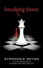 Breaking Dawn  : Twilight Saga Book 4 - Stephenie Meyer