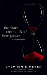 The Short Second Life of Bree Tanner : Twilight Saga Series : Book 5 - Stephenie Meyer
