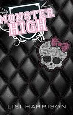Monster High :  Monster High: Book One - Lisi Harrison