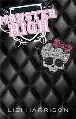 Monster High :  Monster High: Book One - Lisi Harrison