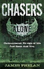 Chasers : Alone Series : Book 1 - James Phelan