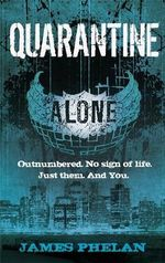 Quarantine : Alone Series : Book 3 - James Phelan