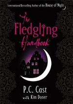 The Fledgling Handbook  : House of Night - P. C. Cast