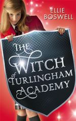 The Witch of Turlingham Academy : Witch of Turlingham Academy Series : Book 1 - Ellie Boswell
