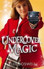 Undercover Magic : The Witch of Turlingham Academy Series : Book 2 - Ellie Boswell