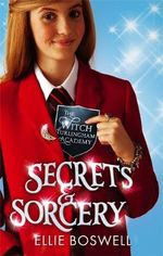 Secrets and Sorcery : Witch of Turlingham Academy Series : Book 3 - Ellie Boswell