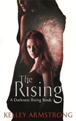 The Rising : Darkness Rising Series : Book 3 - Kelley Armstrong