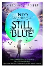 Into The Still Blue : Under the Never Sky : Book 3 - Veronica Rossi