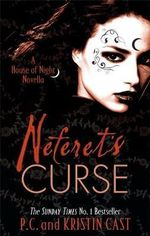 Neferet's Curse : A House of Night Novella - P. C. Cast