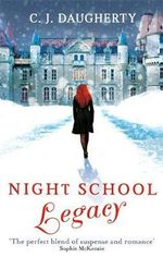 Night School : Legacy - C. J. Daugherty