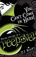 Creepover : You Can't Come in Here! - P. J. Night