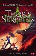 Thor's Serpents : Blackwell Pages - K. L. Armstrong