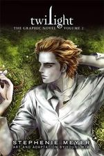 Twilight : The Graphic Novel : Volume 2 - Stephenie Meyer