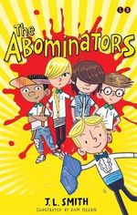 The Abominators : And My Amazing Panty Wanty Woos - J. L. Smith