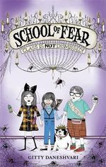Class is Not Dismissed! : School of Fear : Book 2 - Gitty Daneshvari