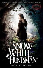 Snow White and the Huntsman : A Novel - Lily Blake